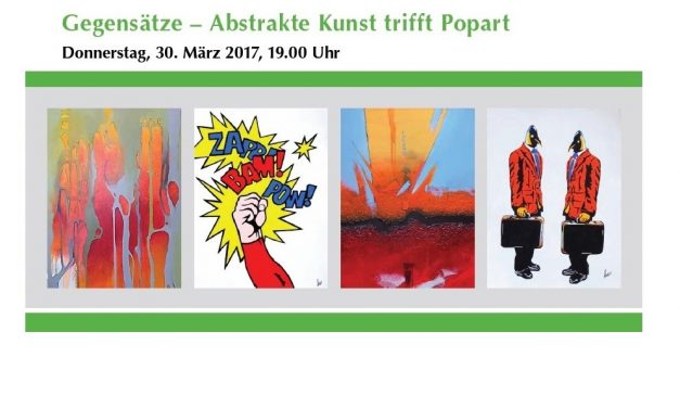 Ausstellungseröffnung: Gegensätze – Abstrakte Kunst trifft Popart