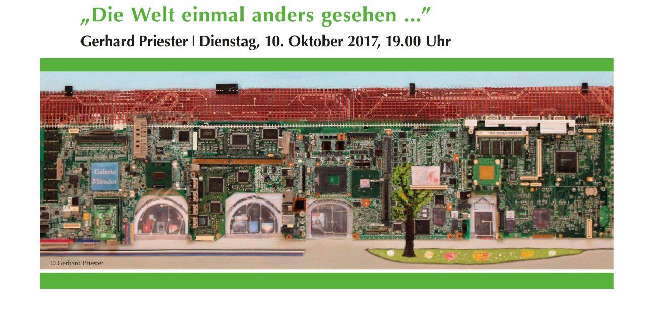"Ausstellungseröffnung ""Die Welt einmal anders gesehen …"" – Gerhard Priester"